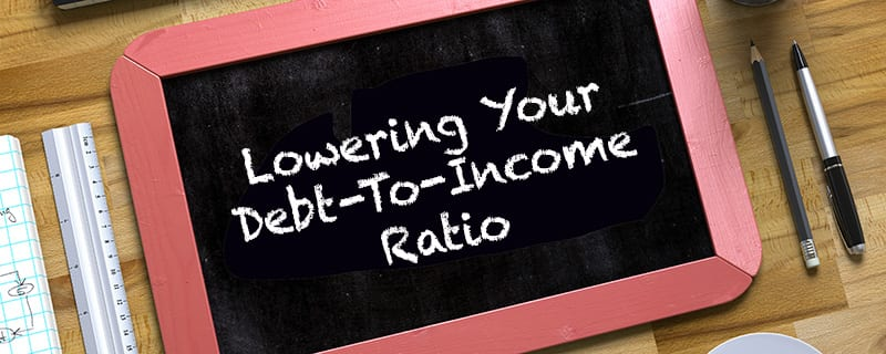 Lower your debt-to-income ratio
